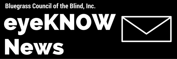 Bluegrass Council of the Blind eyeKNOW news